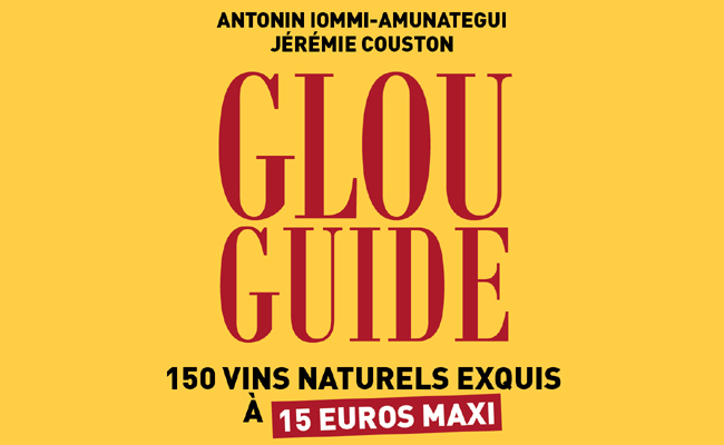 Glou Guide des vins naturels de Antonin Iommi-Amunategui et Jérémie Couston