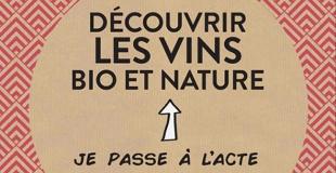 Découvrir les vins bio et nature - Je passe à l'acte