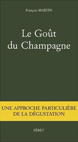 Le goût de champagne de François Martin